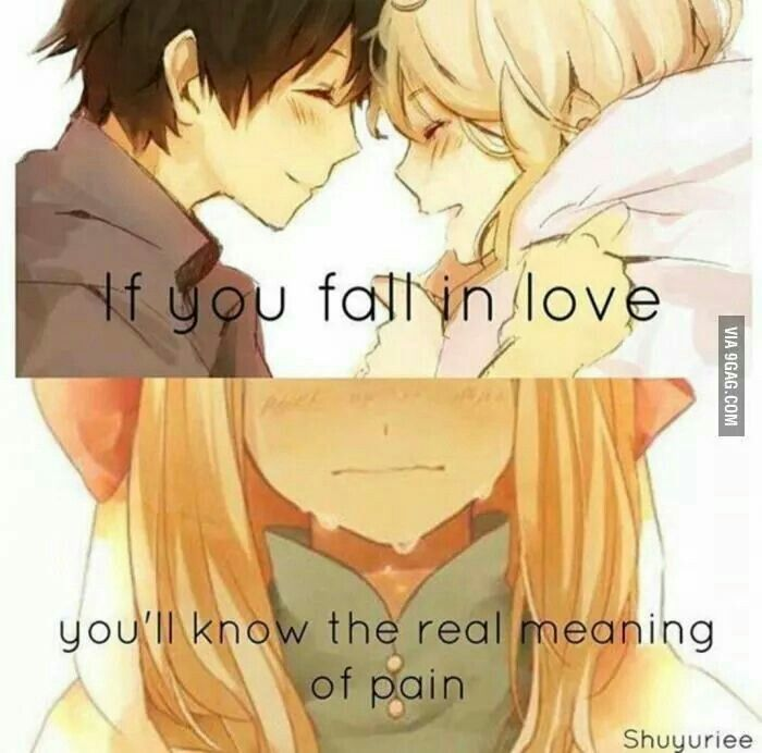 """""""if you fall in love you'll know the real meaning of pain."""