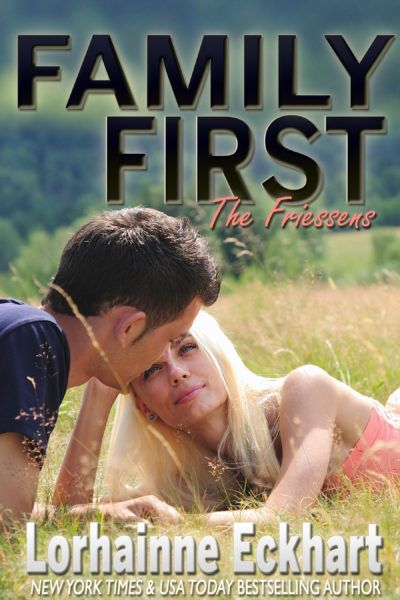 FAMILY FIRST (The Friessens, Book 7)-They never expected their happily ever after could go so wrong.