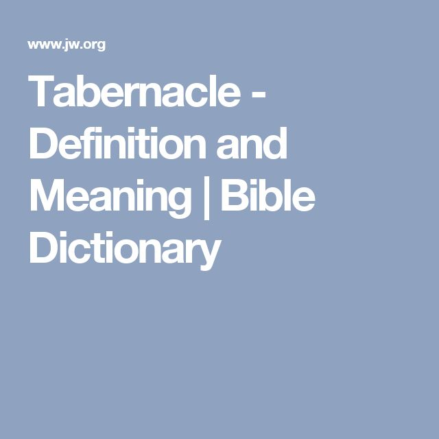 Tabernacle - Definition and Meaning | Bible Dictionary