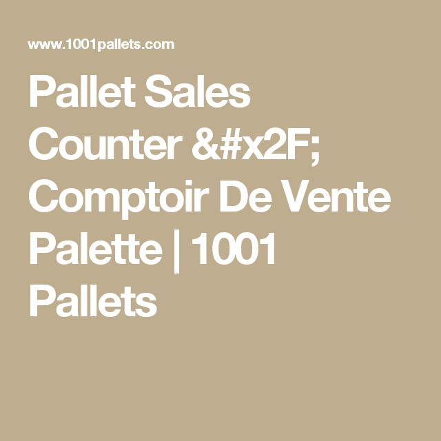 Pallet Sales Counter / Comptoir De Vente Palette | 1001 Pallets
