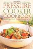 Pressure Cooker Cookbook - 50 Contemporary Pressure Cooker Recipes: Quick and Healthy Dinners for Any Occasion - http://trolleytrends.com/health-fitness/pressure-cooker-cookbook-50-contemporary-pressure-cooker-recipes-quick-and-healthy-dinners-for-any-occasion