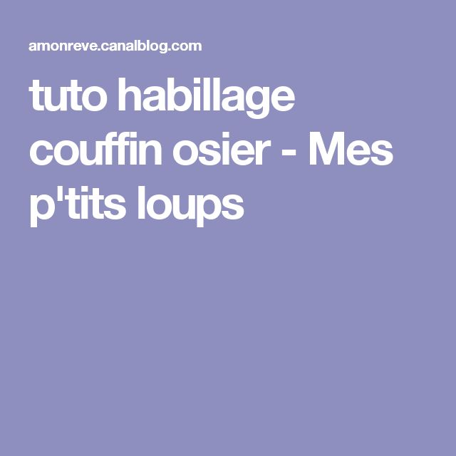 tuto habillage couffin osier - Mes p'tits loups