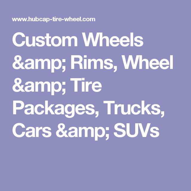 Custom Wheels & Rims, Wheel & Tire Packages, Trucks, Cars & SUVs