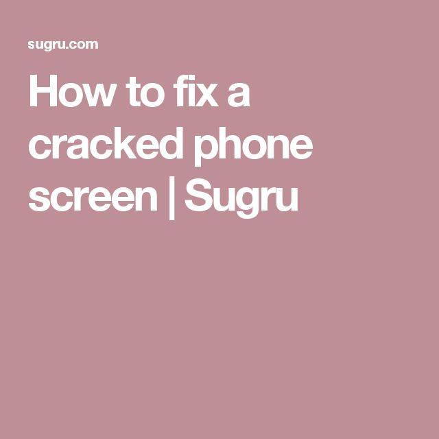 How to fix a cracked phone screen | Sugru