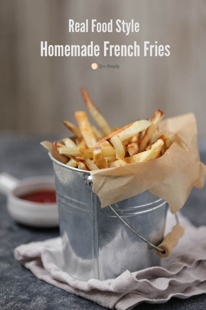 Real Food Style Homemade French Fries - Live Simply