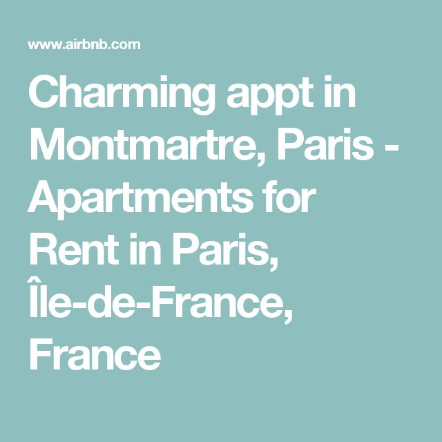 Charming appt in Montmartre, Paris - Apartments for Rent in Paris, Île-de-France, France