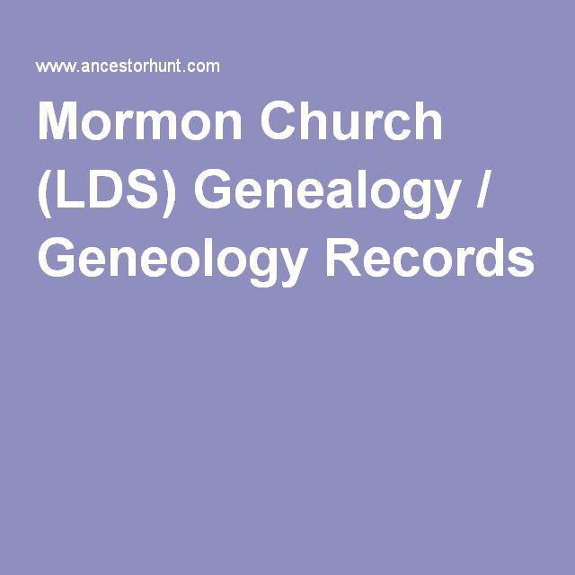 Mormon Church (LDS) Genealogy / Geneology Records