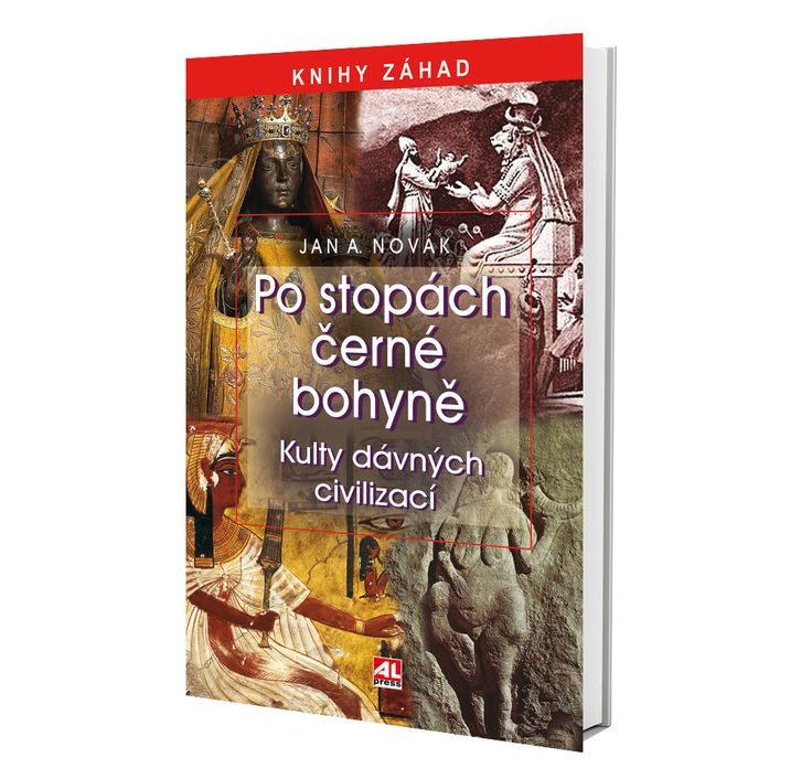 PO STOPÁCH ČERNÉ BOHYNĚ- Kulty dávných civilizací (Jan A. Novák) https://www.alpress.cz/po-stopach-cerne-bohyne-kulty-davny…/