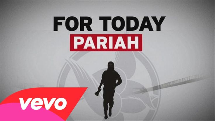 For Today - Pariah (Official Lyric Video) I will never bow down to your idols You'll have to put me in the ground to silence me