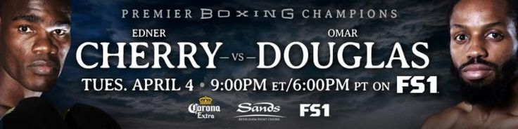Edner Cherry Wins Tough Decision Over Omar Douglas in Main Event of Premier Boxing Champions TOE-TO-TOE TUESDAYS