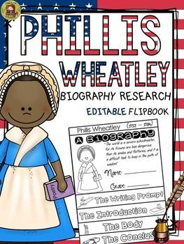 Make research on Phillis Wheatley interesting and fun with this EDITABLE biography flipbook organizer.  https://www.teacherspayteachers.com/Product/BLACK-HISTORY-BIOGRAPHY-PHILLIS-WHEATLEY-2392578