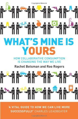 What's mine is yours : how collaborative consumption is changing the way we live | 332.52 BOT