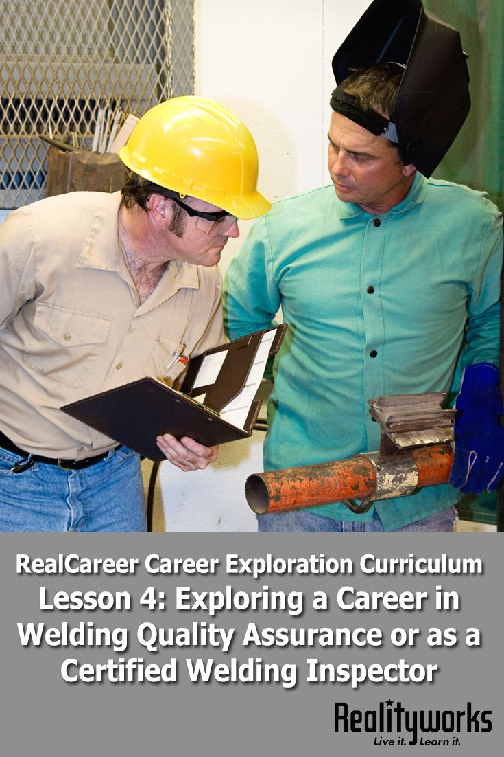 Lesson 4 from our free RealCareer® Welding Career Exploration Curriculum focuses on a career as a Certified Welding Inspector. All six lesson can be used as a stand-alone unit on welding career exploration or as a supplement to an existing program. | From Realityworks.com