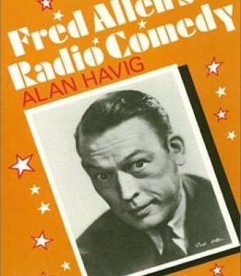 Fred Allen'S Radio Comedy By Alan Havig PDF