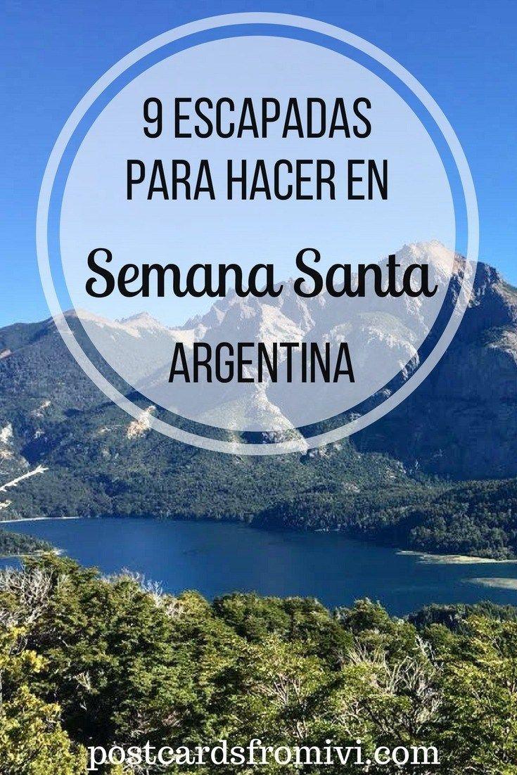 10 Escapadas Para Hacer En Semana Santa En Argentina Postcards From Ivi Argentina Turismo Viaje En America Del Sur Viajes Semana Santa