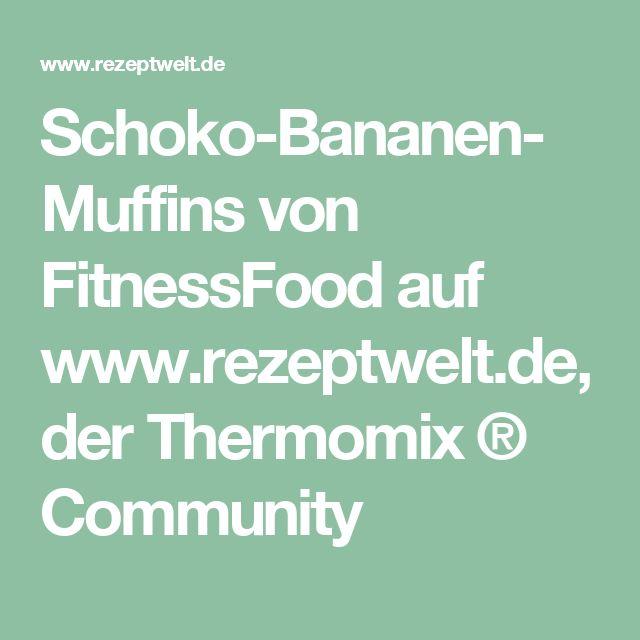 Schoko-Bananen-Muffins von FitnessFood auf www.rezeptwelt.de, der Thermomix ® Community