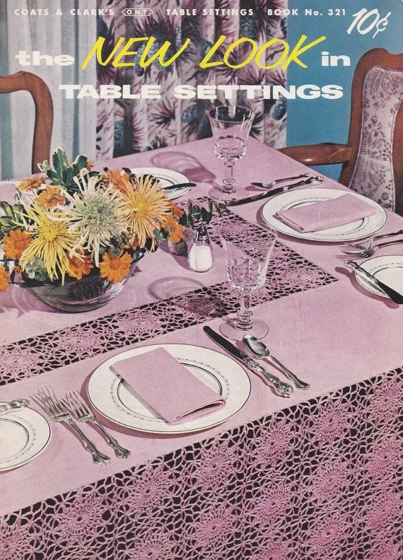 The New Look in Table Settings, Coats & Clark Crochet Pattern Booklet No 321 Hairpin Lace Pineapple Table Cloths Place Mats Published  1956