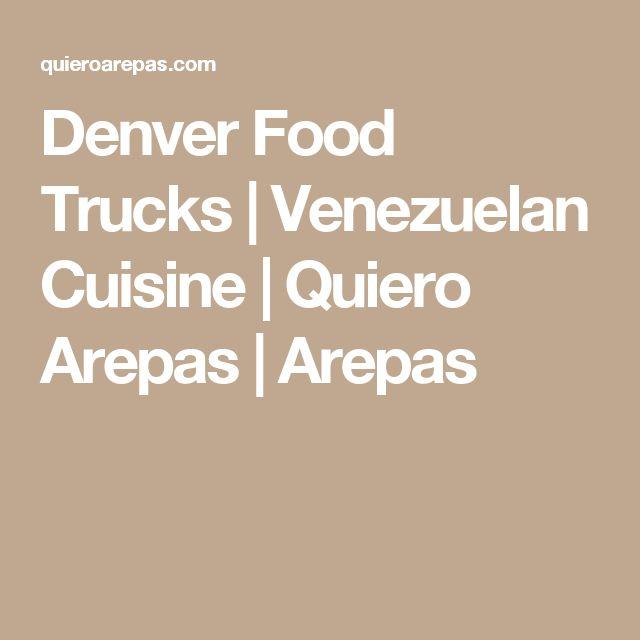 Denver Food Trucks | Venezuelan Cuisine | Quiero Arepas | Arepas