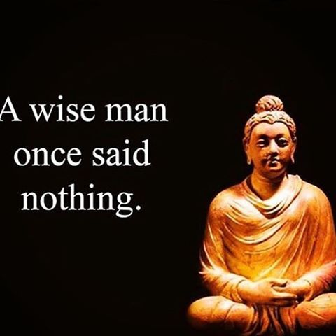 A wise man once said 'nothing'