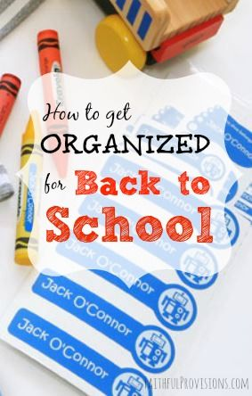 Get Organized for Back to School   Faithful Provisions