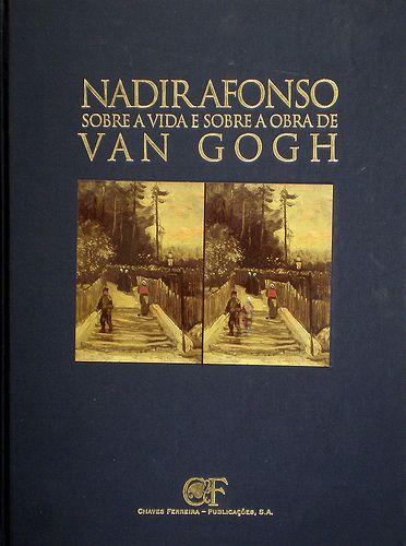 Nadir Afonso: Sobre a vida e sobra a obra de Van Gogh.
