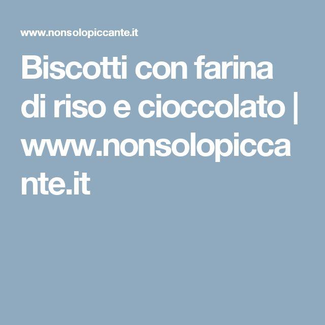 Biscotti con farina di riso e cioccolato | www.nonsolopiccante.it