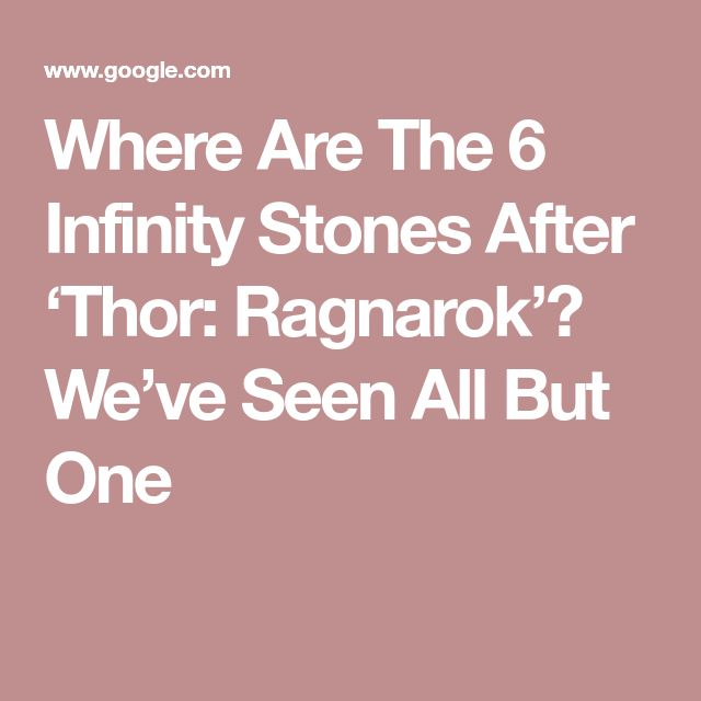 Where Are The 6 Infinity Stones After 'Thor: Ragnarok'? We've Seen All But One