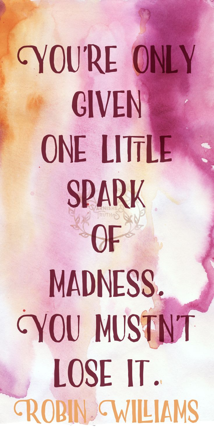 """""""You're only given one little spark of madness. You mustn't lose it."""" Robin Williams 96/365"""