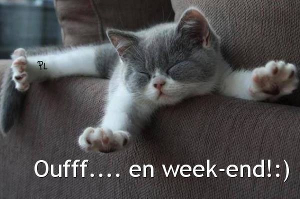 Oufff... en week-end!