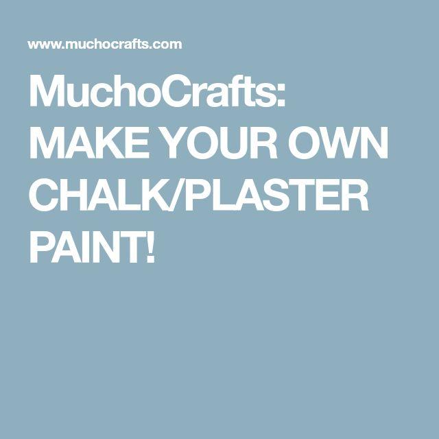 MuchoCrafts: MAKE YOUR OWN CHALK/PLASTER PAINT!
