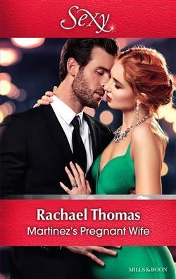 Mills & Boon™: Martinez's Pregnant Wife by Rachael Thomas