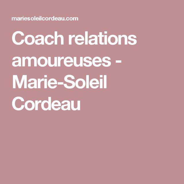 Coach relations amoureuses - Marie-Soleil Cordeau