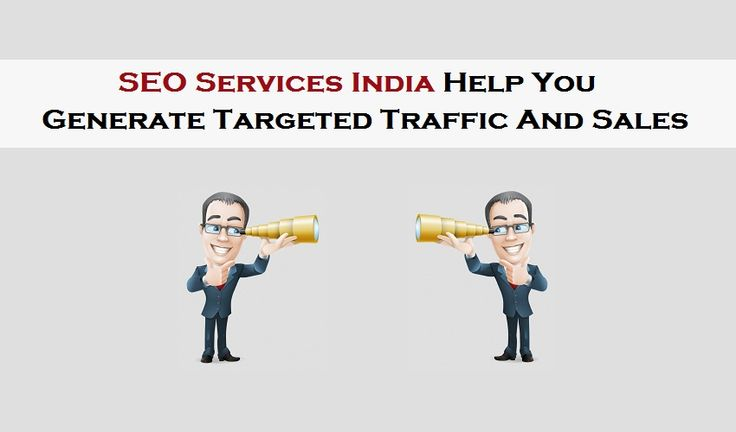 SEO Services India Help You Generate Targeted Traffic And Sales