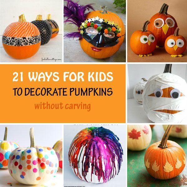 21 No Carve Pumpkin Ideas For Kids Creative Pumpkin Decorating Ideas No Carve Pumpkin Decorating Creative Pumpkin Decorating Pumpkin Decorating