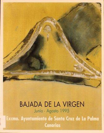 Bajada de la Virgen : junio-agosto 1995. http://absysnetweb.bbtk.ull.es/cgi-bin/abnetopac01?TITN=297641