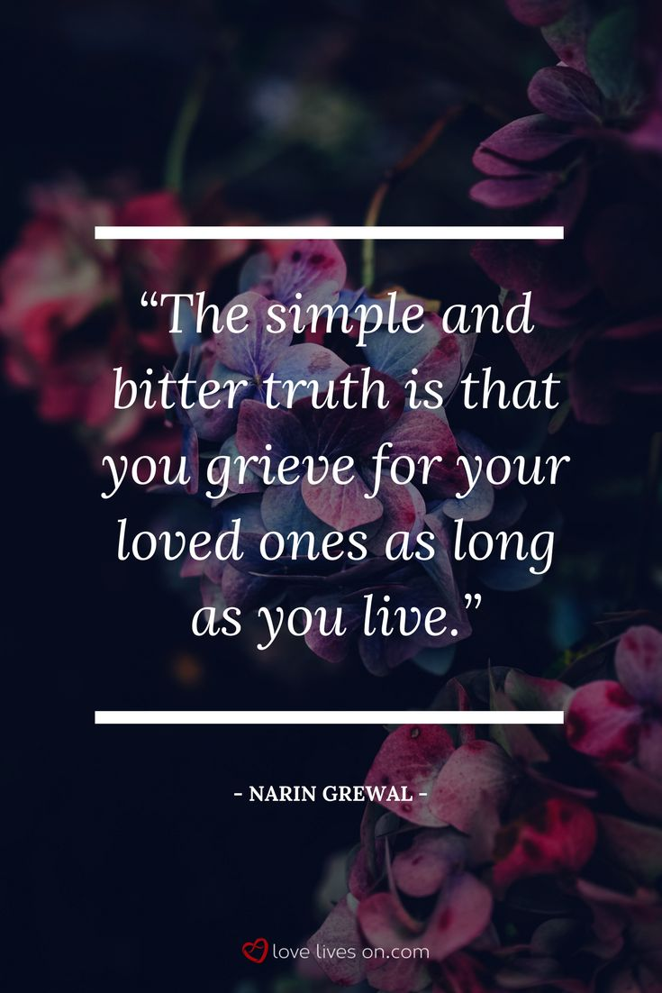 A grief quote that has so much truth. Grief has no end, it simply changes. With time, grief gets a little bit easier.