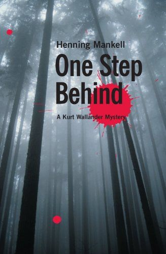 One Step Behind: A Kurt Wallander Mystery by Henning Mankell, Ebba Segerberg. (Kindle, $9.69.) Completed.
