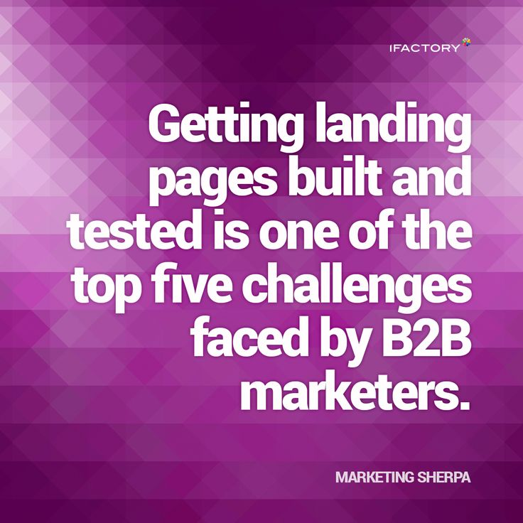 Getting landing pages built and tested is one of the top five challenges faced by B2B marketers. #landingpage #statistics #website #seo #optimisation #iFactory #ifactorydigital #facts #stats