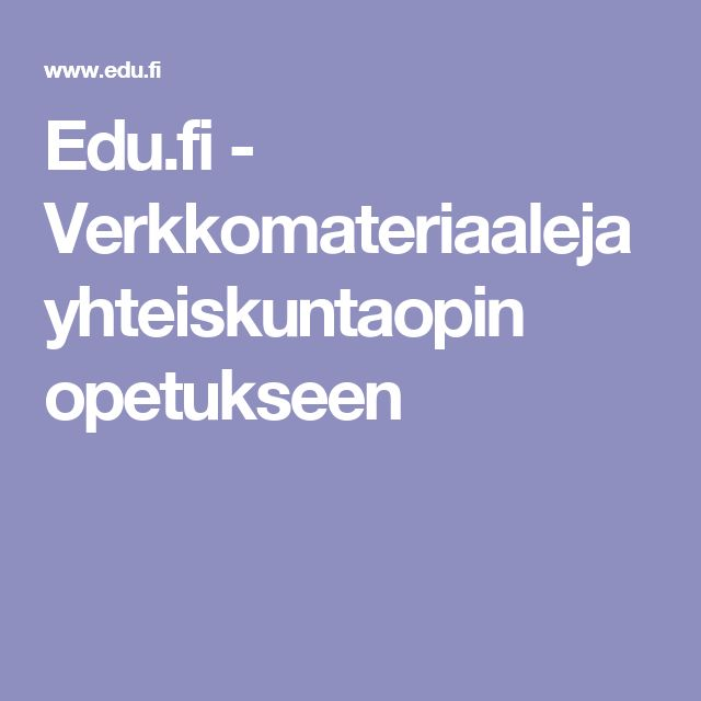 Edu.fi - Verkkomateriaaleja yhteiskuntaopin opetukseen