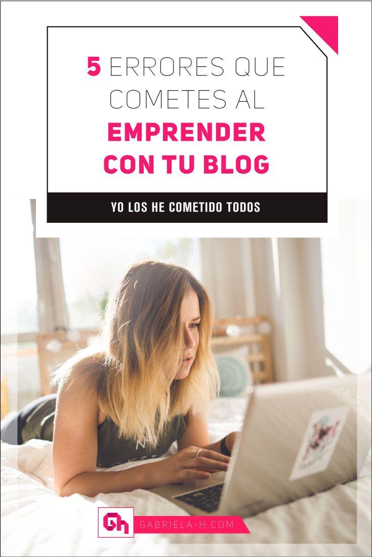 5 Errores que Cometes al Emprender con tu Blog – yo los he cometido todos…