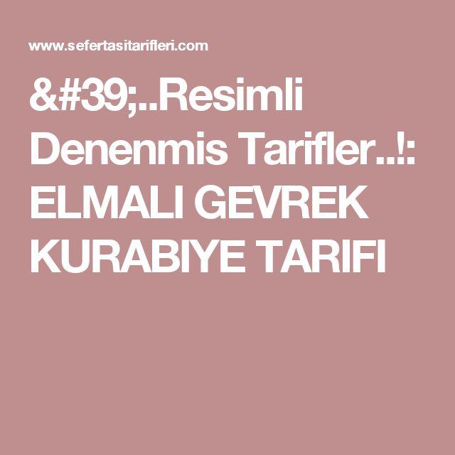 '..Resimli Denenmis Tarifler..!: ELMALI GEVREK KURABIYE TARIFI