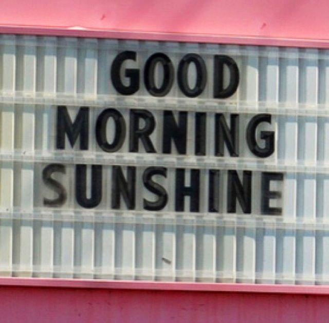 Good Morning Sunshine My Only Sunshine : Best images about good morning on pinterest