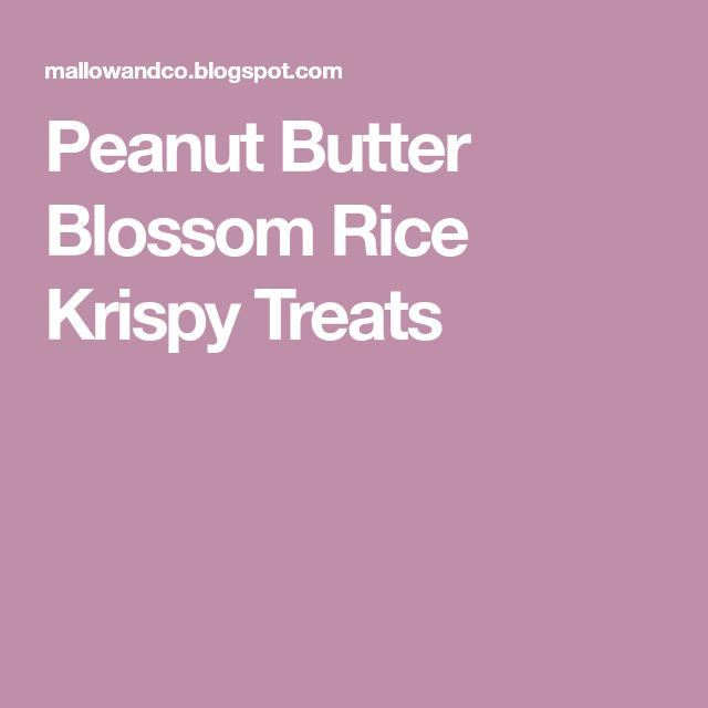 Peanut Butter Blossom Rice Krispy Treats