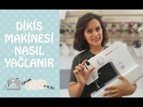 Dikiş makinesi Nasıl Yağlanır?/Esma'nın Dikiş Atölyesi – YouTube