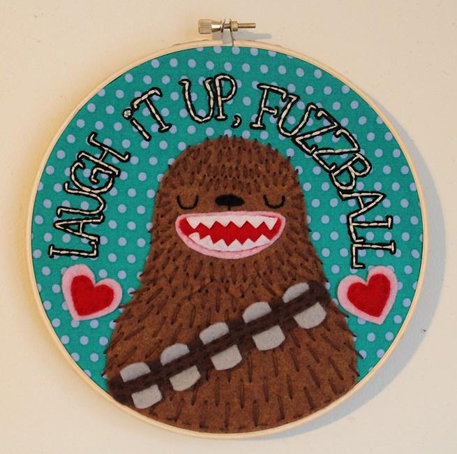 Laugh it up, fuzzball hoopla: Chewbacca, Hands Embroidery, Stars War Art, Stars War Quotes, Star Wars, Embroidery Hoop Art, Geek Crafts, Felt Art, Starwars