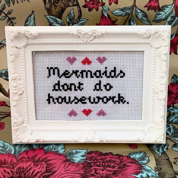 Mermaids don't do Housework Quote Cross Stitch by SewFlamingo