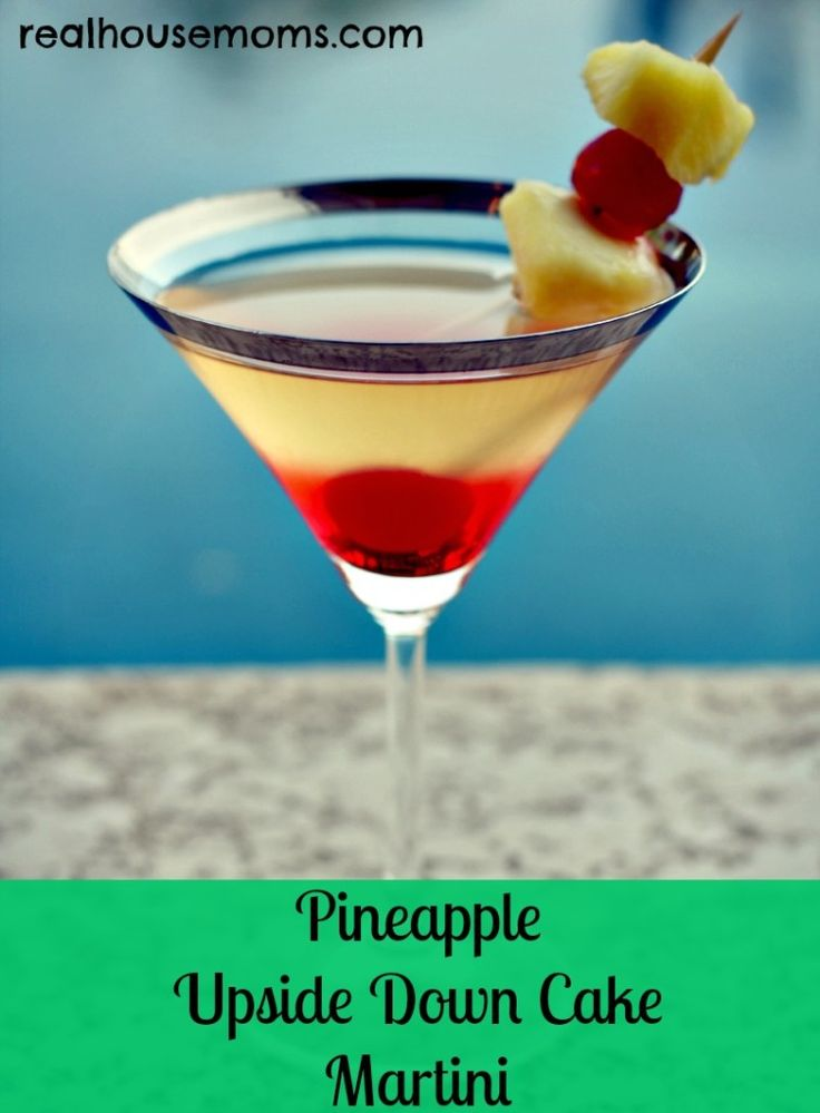 Pineapple Upside Down Cake Martini- 1oz Vanilla Vodka 2oz Pineapple juice Dash Grenadine. Shake pineapple juice and ice together to create a little foam.  Slowly mix in remaining ingredients!   (I tried this at Shamus T Bones Steakhouse and oh my goodness, it was YUMMMMMYYYYY)