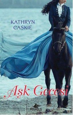 Kathryn Caskie Aşk Gecesi Karanlıkta Filizlenen Aşkların Bedeli Ağırdır Leydi…