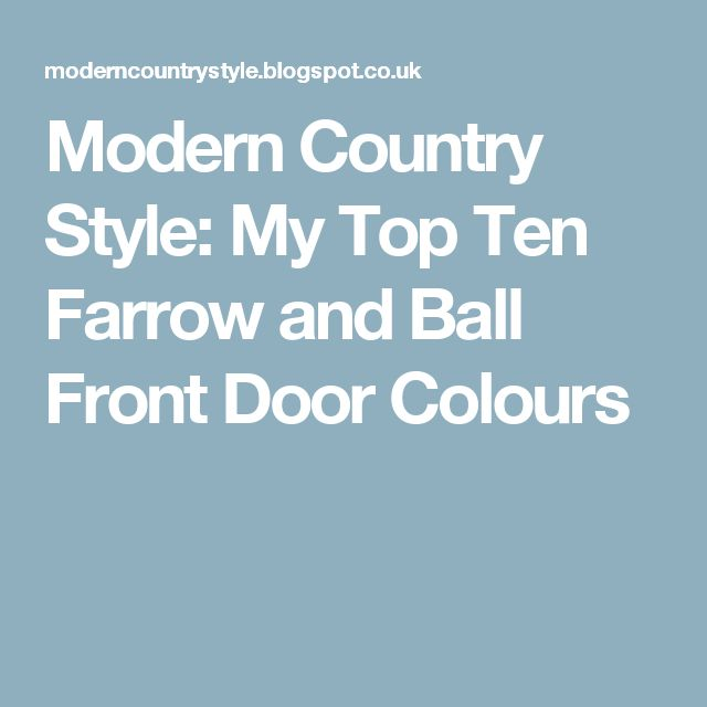 Modern Country Style: My Top Ten Farrow and Ball Front Door Colours