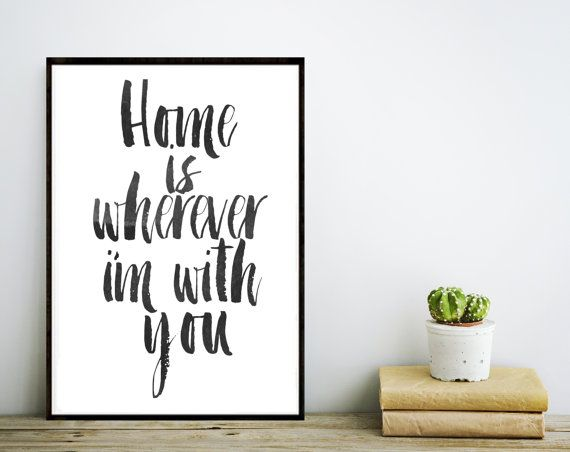Typography Poster, Instant Download, Home Is Wherever I'm With You, Scandinavian Print, Wall Decor, Inspirational Poster, Wisdom Quote